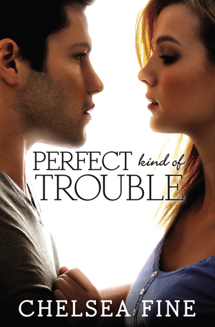 Perfect Kind of Trouble (Finding Fate #2) by Chelsea Fine | Review
