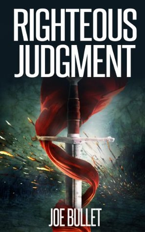 Righteous Judgment  by  Joe Bullet