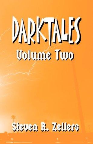 Darktales Volume Two  by  Steven R. Zellers