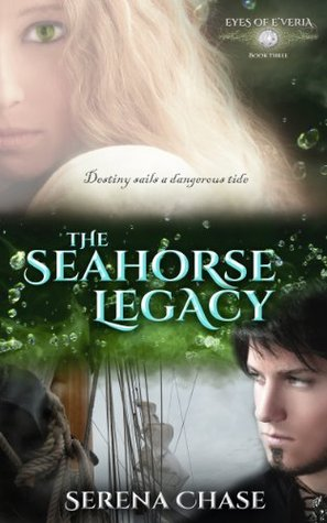 The Seahorse Legacy by Serena Chase