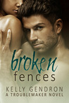 Broken Fences (TroubleMaker, #1)