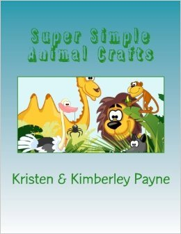 Super Simple Animal Crafts by Kimberley Payne