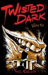 Twisted Dark, Volume 2 by Neil Gibson