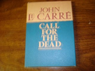 Call For The Dead and A Murder of Quality John le Carré