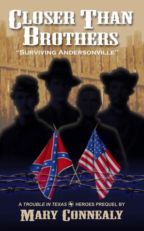 Closer Than Brothers: Surviving Andersonville (Trouble in Texas, #0.5)