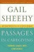 Passages in Caregiving 1st (first) edition Text Only  by  Gail Sheehy