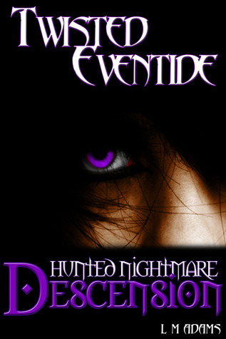 Hunted Nightmare Descension (Twisted Eventide #3) by L.M. Adams