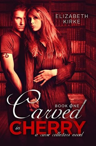 Carved in Cherry (A Curse Collectors Novel)
