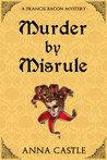 Murder by Misrule (Francis Bacon Mystery #1)