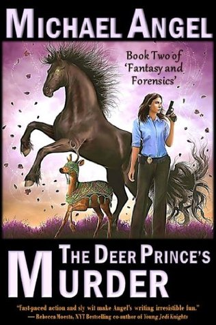 The Deer Prince's Murder: Book Two of 'Fantasy & Forensics'