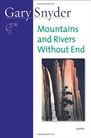 Mountains and Rivers Without End: Poem  by  Gary Snyder