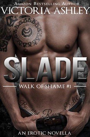 Slade (Walk of Shame, #1) by Victoria Ashley