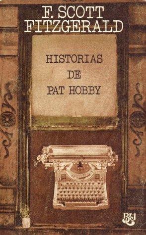 Historias de Pat Hobby: Novela F. Scott Fitzgerald