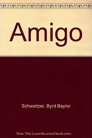 Amigo  by  Byrd Baylor