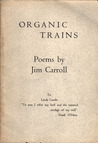 Organic Trains - Poems by Jim Carroll