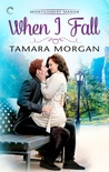 When I Fall (Montgomery Manor #2)