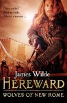 Hereward: Wolves of New Rome (Hereward, #4)