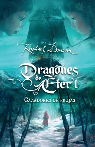 Cazadores de brujas (Dragones de Éter, #1)