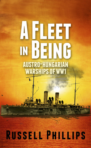 A Fleet in Being by Russell Phillips