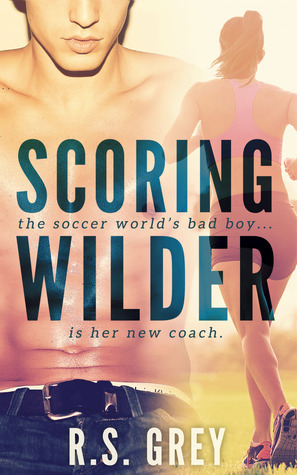 Scoring Wilder by R.S. Grey | Review