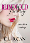 Blindfold Fantasy (A Novel Menage)