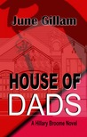 House of Dads (Hillary Broome Novels, Book 2)