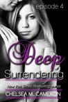 Deep Surrendering: Episode 4   (Deep Surrendering, #4)