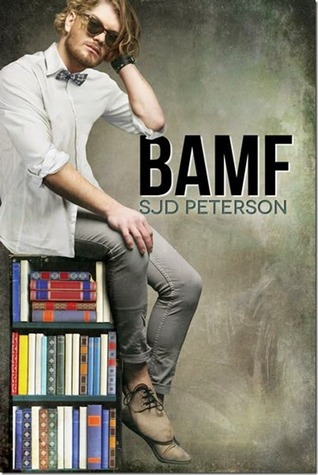 Release Day Review : BAMF by S.J.D. Peterson