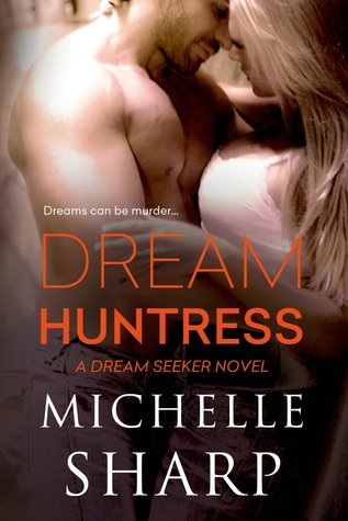 Dream Huntress (Dream Seeker, #1)