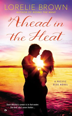 Ahead in the Heat (Pacific Blue, #2)