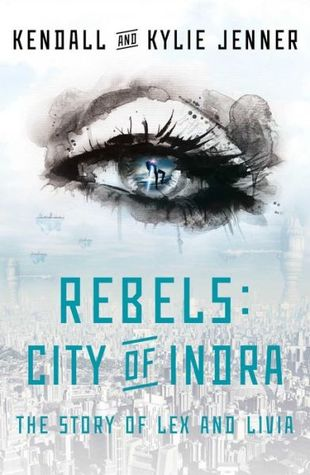 rebels city of indra the story of lex and livia kendall jenner kylie jenner book cover