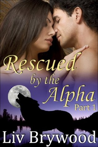 Rescued by the Alpha: Part 1 (Silver Creek Pack)