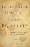 Integrated Justice and Equality: Biblical Wisdom for Those Who Do Good Works
