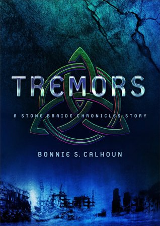 Tremors (Stone Braide Chronicles, #.5)