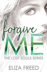 Forgive Me (Lost Souls, #1)