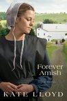 Forever Amish: A Novel (Legacy of Lancaster Trilogy)