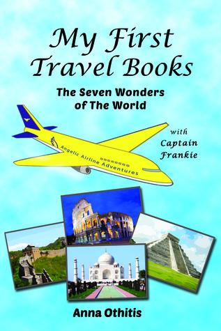 Seven Wonders Of The World Anna Othitis