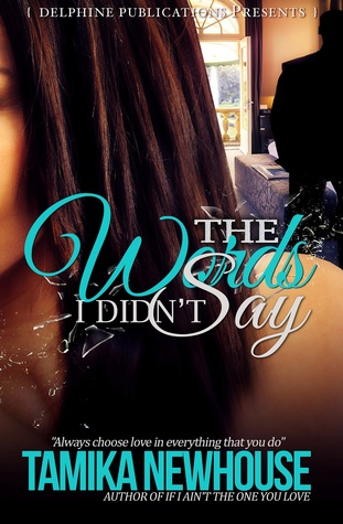 The Words I Didn't Say by Tamika Newhouse