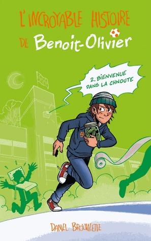 Bienvenue dans la chnoute (L'incroyable histoire de Benoit-Olivier, #2)