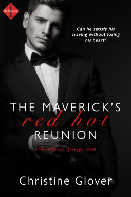 The Maverick's Red Hot Reunion by Christine Glover