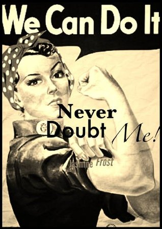 Never Doubt Me!: Young Females In The Workplace Jasmine Frost
