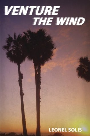 Venture the Wind Leonel Solis