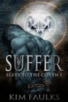 Suffer (Slave to the Coven, #1).
