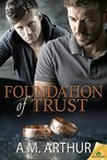 Foundation of Trust by A.M. Arthur