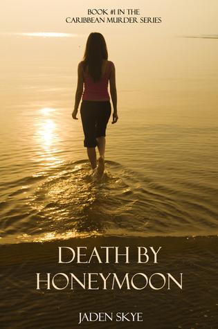 Death Honeymoon (Book #1 in the Caribbean Murder Series) by Jaden Skye