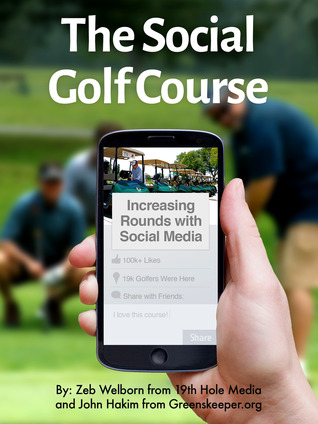 The Social Golf Course by Zeb Welborn