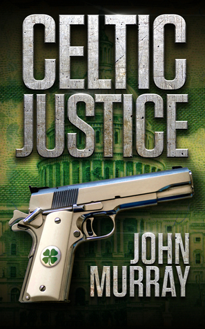 Celtic Justice  by  John   Murray