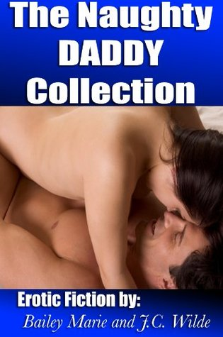 The Naughty Daddy Collection  by  Bailey Marie