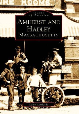 Amherst and Hadley Daniel Lombardo