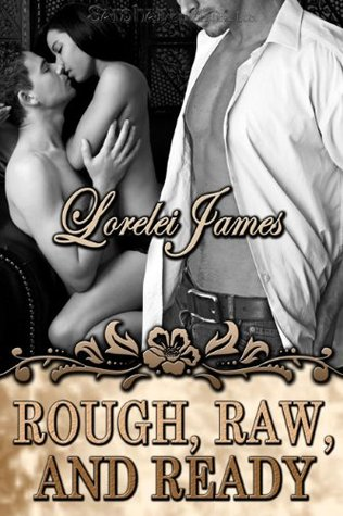 Book Review: Lorelei James' Rough, Raw, and Ready